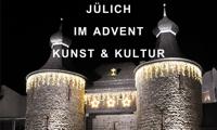 Jülich im Advent Kunst & Kultur